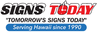 SIGNS TODAY Honolulu, Hawaii - Custom Sign, Banners, Vehicle graphics, Stickers, Magnets, Commercial Printing